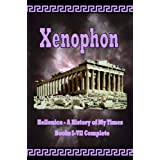 Hellenica - A History of My Times: Books I-VII Complete ~ Xenophon