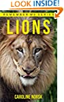 Lion: Amazing Photos & Fun Facts Book...