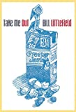 Bill Littlefield Take Me Out