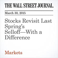 Stocks Revisit Last Spring's Selloff-With a Difference (       UNABRIDGED)  Narrated by Ken Borgers