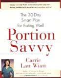 Portion Savvy: The 30-Day Smart Plan for Eating Well