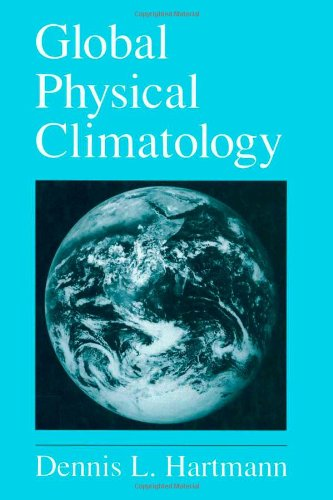 Global Physical Climatology, Volume 56 (International Geophysics)