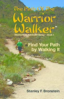 the path of the warrior walker (iwarriorwalk pathfinder series) - stanley bronstein