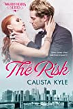 The Risk: A Billionaire Romance (Wagered Hearts Series Book 2) (English Edition)