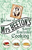 Isabella Beeton The Best of Mrs Beeton's Easy Everyday Cooking