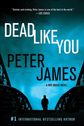 A new Thriller by Peter James 'Dead like You' Book Details