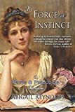 By Force of Instinct: A Pride & Prejudice Variation