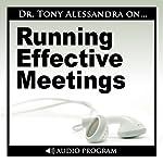Running Effective Meetings   Tony Alessandra