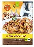 Platz 8: Mix ohne Fix - BAND 2!: Lieblingsgerichte aus dem Thermomix