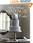 Chic & Unique Vintage Cakes: 30 Moder...