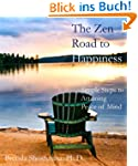 The Zen Road to Happiness: Simple Ste...