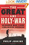 The Great And Holy War: How World War...