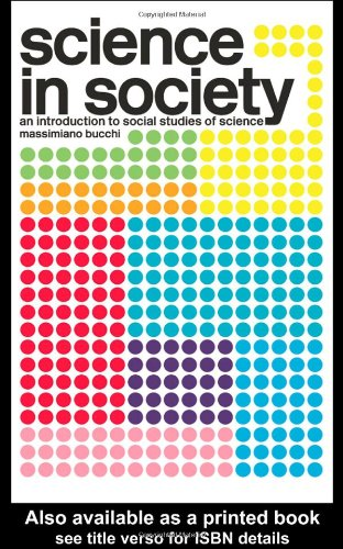 Science In Society: An Introduction to Social Studies of...
