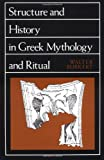 Structure and History in Greek Mythology and Ritual (Sather Classical Lectures) (0520047702) by Burkert, Walter