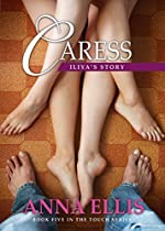 Caress - Iliya's Story: Book Five In The Touch Series