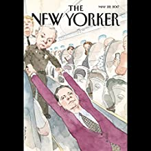 The New Yorker, May 22nd 2017 (Ian Parker, Jonathan Blitzer, Jeffrey Toobin) Periodical by Ian Parker, Jonathan Blitzer, Jeffrey Toobin Narrated by Dan Bernard, Christine Marshall