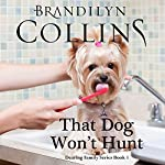 That Dog Won't Hunt: Dearing Family Series, Book 1 | Brandilyn Collins