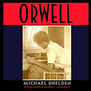 Orwell: The Authorized Biography | [Michael Shelden]