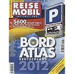 Bordatlas 2012: über 5700 Reisemobil Stellplätze: Reisemobil International. Über 5.600 Reisemobil-Stellplätze in Deutschland und Europa, Gutscheine im Wert von über 950