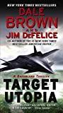 img - for Target Utopia: A Dreamland Thriller (Dale Brown's Dreamland) book / textbook / text book