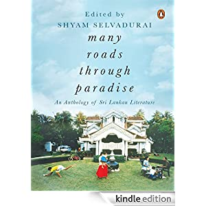 Many Roads through Paradise: An Anthology of Sri Lankan Literature