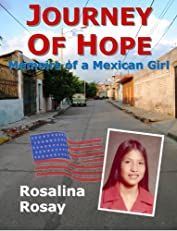 Journey of Hope, Memoirs of a Mexican Girl: autobiography - illegal immigrant from Guanajuato Mexico to Los Angeles California