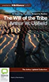 Arthur Upfield The Will of the Tribe (Inspector Napoleon Bonaparte Mystery: Arthur Upfield Collection)