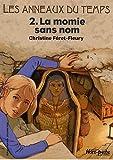 """Afficher """"Les Anneaux du temps n° 2 La Momie sans nom"""""""