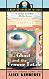 img - for The Ghost and the Femme Fatale (Haunted Bookshop Mysteries, No. 4) book / textbook / text book