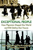 img - for Exceptional People: How Migration Shaped Our World and Will Define Our Future book / textbook / text book