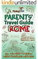 Parents' Travel Guide - Rome: All you need to know when traveling with kids (Parents' Travel Guides Book 3) (English Edition)