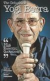 The Delaplaine Yogi Berra - His Essential Quotations (Delaplaine Essential Quotations)