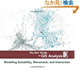 The Esri Guide to GIS Analysis: Modeling Suitability, Movement, and Interaction