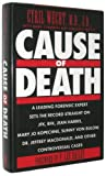 Cause of Death: A Leading Forensic Expert Sets the Record Straight