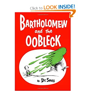 Bartholomew and the Oobleck: (Caldecott Honor Book) (Classic Seuss) by