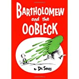 Bartholomew and the Oobleck: (Caldecott Honor Book) (Classic Seuss) ~ Dr. Seuss