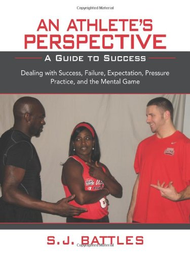 An Athlete's Perspective: A Guide to Success