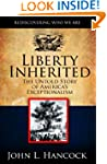 Liberty Inherited: The Untold Story o...