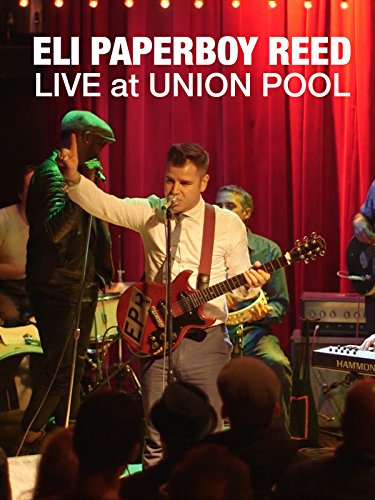 """Eli """"Paperboy"""" Reed live at Union Pool"""