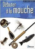 echange, troc Didier Ducloux - Debuter a la Mouche