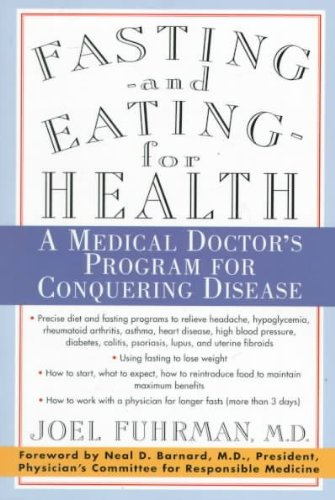 Fasting-And Eating-For Health A Medical Doctors Program For Conquering Disease Fasting-And Eating-For Health (Fasting Program compare prices)