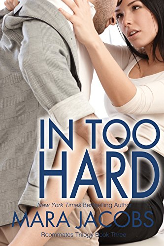 In Too Hard (Freshman Roommates Trilogy, Book 3)