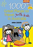 img - for 1000 Great Places to Travel with Kids in Australia (Explore Australia) book / textbook / text book