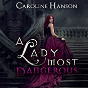 A Lady Most Dangerous: Helen Foster Book 2 | Caroline Hanson