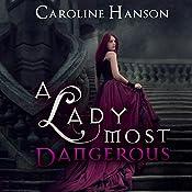 A Lady Most Dangerous: Helen Foster Book 2 | Caroline Hanson