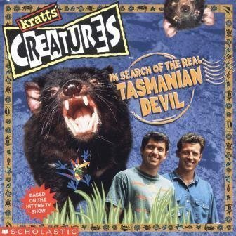 In Search of the Real Tasmanian Devil (Kratts' Creatures) (Bk. 4)