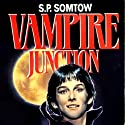 Vampire Junction: Timmy Valentine, Book 1 Audiobook by S. P. Somtow Narrated by Chris Patton