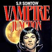 Vampire Junction: Timmy Valentine, Book 1 | S. P. Somtow