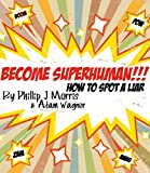 Become Superhuman! Lie Detection