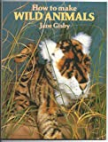 img - for How to Make Wild Animals book / textbook / text book